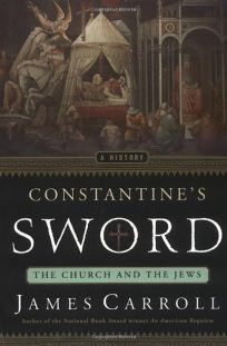 Constantines Sword: The Church and the Jews: A History