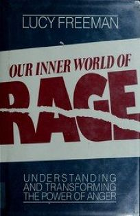 Our Inner World of Rage: Understanding and Transforming the Power of Anger