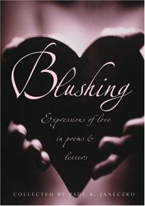 BLUSHING: Expressions of Love in Poems & Letters