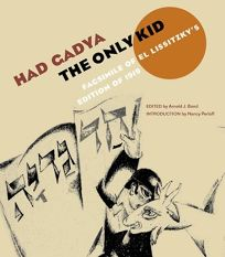 Had Gadya: The Only Kid: Facsimile of El Lissitzkys Edition of 1919
