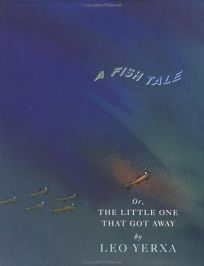 Fish Tale: Or the Little One That Got Away