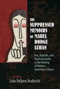 The Suppressed Memoirs of Mabel Dodge Luhan: Sex