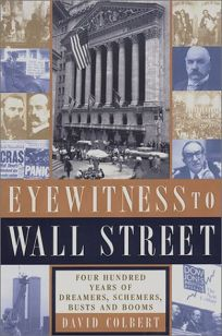 Eyewitness to Wall Street: 400 Years of Dreamers