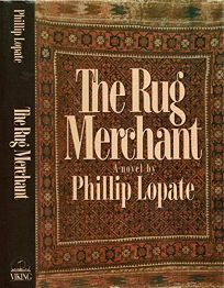 Fiction Book Review: The Rug Merchant By Phillip Lopate, Author Viking  Books $16.95 (218p) ISBN 978 0 670 81434 3
