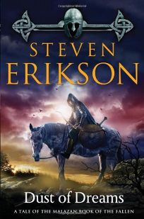 Dust of Dreams: Book 9 of the Malazan Book of the Fallen