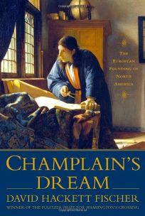 Nonfiction Book Review Champlain S Dream By David Hackett