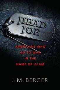 Jihad Joe: Americans Who Go to War in the Name of Islam