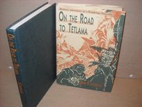 On the Road to Tetlama: Mexican Adventures of a Wandering Naturalist