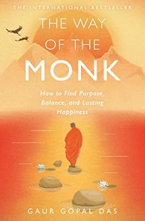 The Way of the Monk: How to Find Purpose