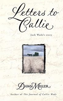 LETTERS TO CALLIE: Jack Wades Story