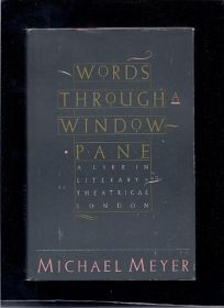 Words Through a Windowpane: A Life in Londons Literary and Theatrical Scenes