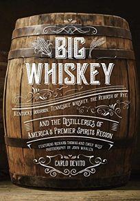 Big Whiskey: Kentucky Bourbon