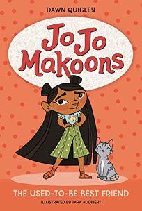 Jo Jo Makoons: The Used-to-Be Best Friend Jo Jo #1