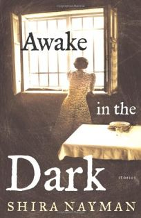 Awake in the Dark: Stories