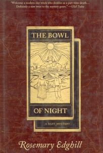 The Bowl of Night: A Bast Mystery