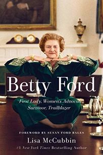 Betty Ford: First Lady