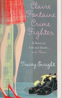 Claire Fontaine Crime Fighter: A Novel of Life