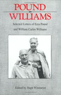Pound/Williams: Selected Letters of Ezra Pound and William Carlos Williams