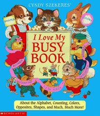 Cyndy Szekeres I Love My Busy Book