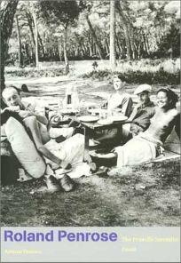 ROLAND PENROSE: The Friendly Surrealist
