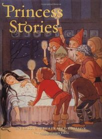 Princess Stories: A Classic Illustrated Edition