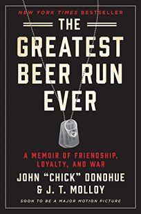 The Greatest Beer Run Ever: A Memoir of Friendship