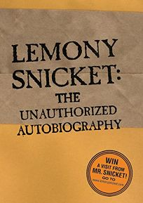 LEMONY SNICKET: The Unauthorized Autobiography