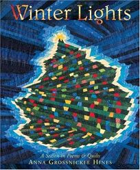 Winter Lights: A Season in Poems & Quilts