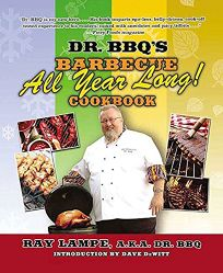 Dr. BBQs Barbecue All Year Long! Cookbook