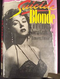 Suicide Blonde: The Life of Gloria Grahame