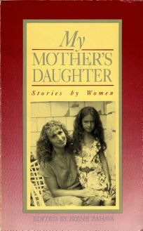 My Mothers Daughter: Stories by Women