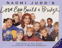 Love Can Build a Bridge [With Recording by Naomi and Wynonna Judd]