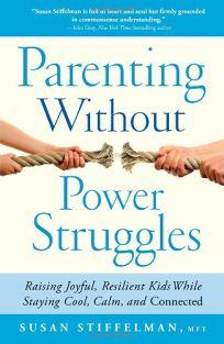 Parenting Without Power Struggles: Raising Joyful