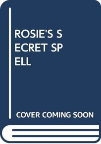 Rosies Secret Spell