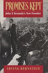 Promises Kept: John F. Kennedys New Frontier