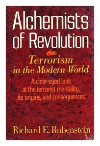 Alchemists of Revolution: Terrorism in the Modern World