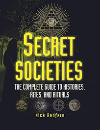 Secret Societies: The Complete Guide to Histories