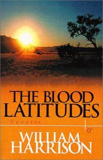 The Blood Latitudes