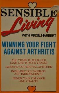 Sensible Living: Winning Your Fight Against Arthritis