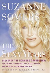 THE SEXY YEARS: Discover the Hormone Connection