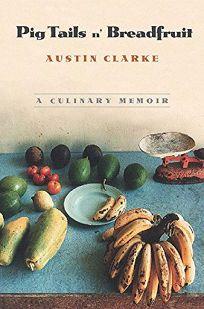 Pig Tails n Breadfruit: A Culinary Memoir