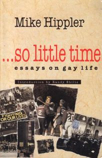 So Little Time: Essays on Gay Life