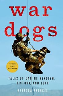 War Dogs: Tales of Canine Heroism