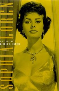 Sophia Loren: A Biography