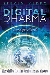 Digital Dharma: A Users Guide to Expanding Consciousness in the Infosphere