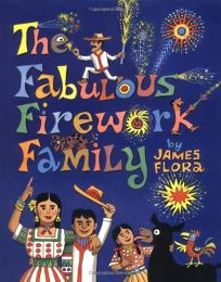 The Fabulous Firework Family: Story and Pictures by