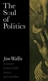 The Soul of Politics: A Practical and Prophetic Vision for Change