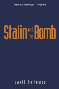 Stalin and the Bomb: The Soviet Union and Atomic Energy