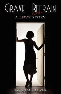 Grave Refrain: A Love/Ghost Story