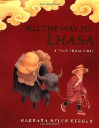 ALL THE WAY TO LHASA: A Tale from Tibet